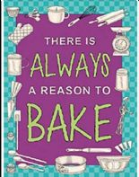 'THERE IS ALWAYS A REASON TO BAKE'  RETRO METAL PLAQUE